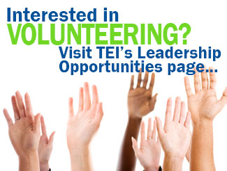 Interested in volunteering? Visit TEI's Leadership Opportunities page