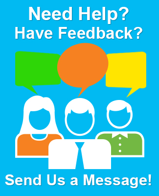 Need help? Have Feedback?  Send us a message!