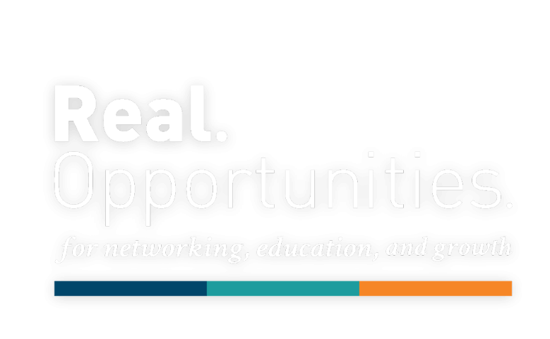 Real Opportunities for Networking, Education, and Growth
